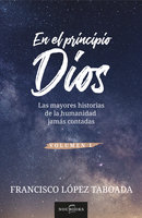 En el principio Dios - Francisco López Taboada