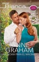 Una novia para el magnate - Lynne Graham