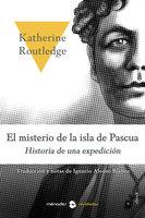 El misterio de la isla de Pascua - Katherine Routledge