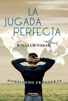 La jugada perfecta - Willian Tobar