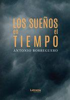 Los sueños en el tiempo - Antonio Borreguero Sánchez