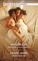 Marcado por su pasado - Un hombre rico - Maggie Cox, Arlene James
