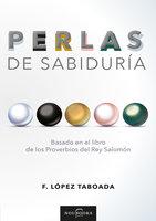 Perlas de sabiduría - Francisco López Taboada