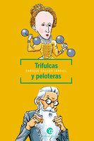 Trifulcas y peloteras - Enrique Gallud Jardiel