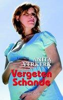 Vergeten schande - Anita Verkerk