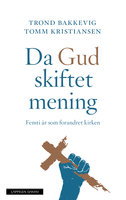 Da Gud skiftet mening - Tomm Kristiansen, Trond Bakkevig