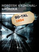Nordisk kriminalkrönika 1994 - Diverse