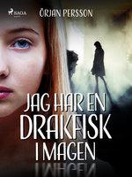 Jag har en drakfisk i magen - Örjan Persson