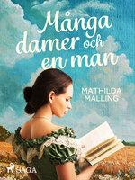Många damer och en man - Mathilda Malling