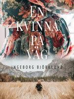 En kvinna på väg - Ingeborg Björklund