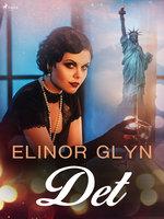 """""""Det"""" - Elinor Glyn"""