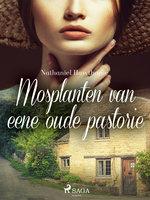 Mosplanten van eene oude pastorie - Nathaniel Hawthorne