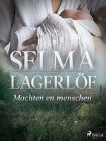 Machten en menschen - Selma Lagerlöf