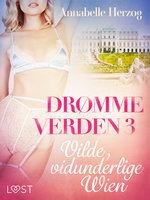 Drømmeverden 3: Vilde, vidunderlige Wien - Annebelle Herzog