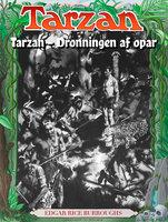 Tarzan - Dronningen af opar - Edgar Rice Burroughs