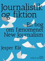 Journalistik og fiktion - Jesper Klit