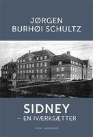 Sidney – en iværksætter - Jørgen Burhøi Schultz