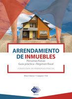 Arrendamiento de inmuebles. Personas físicas. Guía práctica. Régimen fiscal 2019 - José Pérez Chávez, Raymundo Fol Olguín