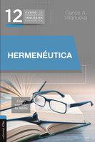 CFTE 12- Hermenéutica - Carlos A. Villanueva