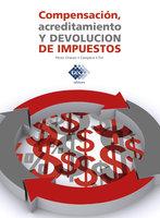 Compensación, acreditamiento y devolución de impuestos 2019 - José Pérez Chávez, Raymundo Fol Olguín