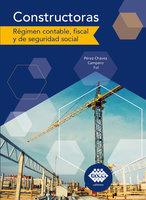 Constructoras. régimen contable, fiscal y de seguridad social 2019 - José Pérez Chávez, Raymundo Fol Olguín