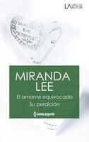 El amante equivocado - Su perdición - Miranda Lee