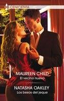 El vecino nuevo - Los besos del jeque - Maureen Child, Natasha Oakley