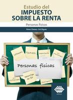 Estudio del Impuesto sobre la Renta. Personas físicas 2019 - Fol Olguín Raymundo, Pérez Chávez José