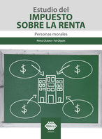 Estudio del Impuesto sobre la Renta. Personas morales 2019 - José Pérez Chávez, Raymundo Fol Olguín