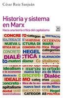Historia y sistema en Marx - César Ruiz Sanjuán
