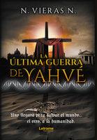La última guerra de Yahvé - N. Vieras N.
