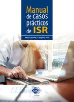 Manual de casos prácticos de ISR 2019 - José Pérez Chávez, Raymundo Fol Olguín