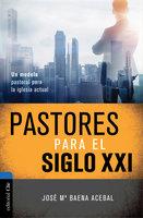 Pastores del siglo XXI - José María Baena Acebal