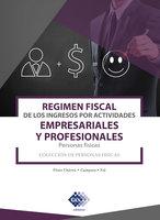 Régimen fiscal de los ingresos por actividades empresariales y profesionales. Personas físicas 2019 - José Pérez Chávez, Raymundo Fol Olguín