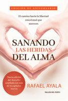 Sanando las heridas del alma - Rafael Ayala