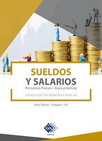 Sueldos y salarios. Personas físicas. Guía práctica 2019 - José Pérez Chávez, Raymundo Fol Olguín