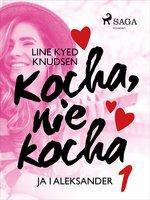 Kocha, nie kocha 1 - Ja i Aleksander - Line Kyed Knudsen
