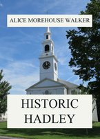 Historic Hadley - Alice Morehouse Walker