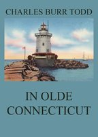In Olde Connecticut - Charles Burr Todd