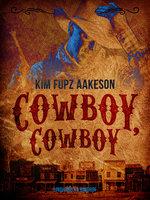 Cowboy, cowboy - Kim Fupz Aakeson