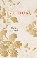 Kina i ti ord - Yu Hua