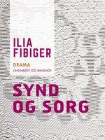 Synd og sorg - Ilia Fibiger