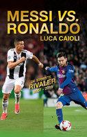 Messi vs. Ronaldo - Luca Caioli