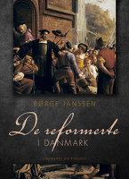De reformerte i Danmark - Børge Janssen