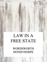 Law in a free state - Wordsworth Donisthorpe