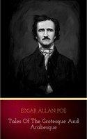 Tales of the Grotesque and Arabesque - Edgar Allan Poe