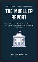 The Mueller Report - Robert S. Mueller
