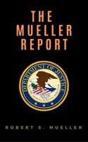 The Mueller Report: Report on the Investigation into Russian Interference in the 2016 Presidential Election - Special Counsel's Office U.S. Department of Justice,Robert S. Mueller