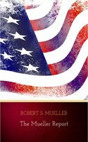 The Mueller Report: The Findings of the Special Counsel Investigation - Robert S. Mueller