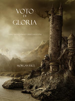 Voto Di Gloria (Libro #5 in L'Anello dello Stregone) - Morgan Rice